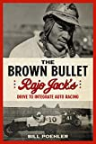 The Brown Bullet: Rajo Jack's Drive to...
