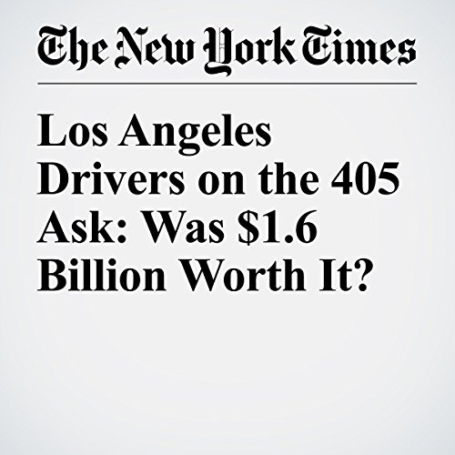 Los Angeles Drivers on the 405 Ask: Was $1.6 Billion Worth It? audiobook cover art