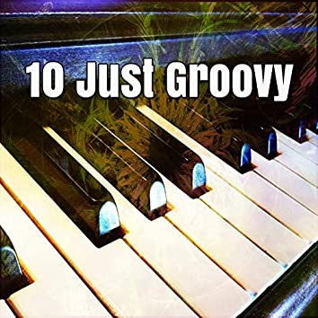10 Just Groovy
