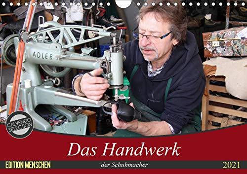 Das Handwerk der Schuhmacher (Wandkalender 2021 DIN A4 quer)