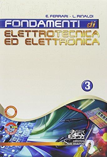 Fondamenti di elettrotecnica ed elettronica. Con quaderno. Per gli Ist. tecnici industriali. Con espansione online (Vol. 3)