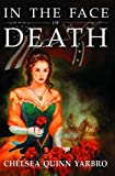 In the Face of Death: An Historical Horror Novel (Count Saint-Germain series)