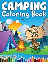 Camping Coloring Book: A Kids Camping Book With Cute Illustrations of Kids Camping, Camping Gear, Lakes, Mountains and the Outdoors (Kidd's Coloring Books)