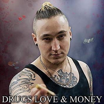 Drugs Love & Money