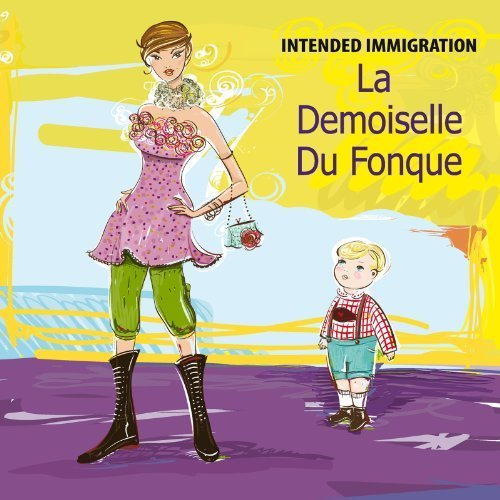 La Demoiselle Du Fonque by Intended Immigration (2013-10-22)