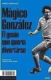 Mágico González: El genio que quería divertirse: 03 (Sotavento)
