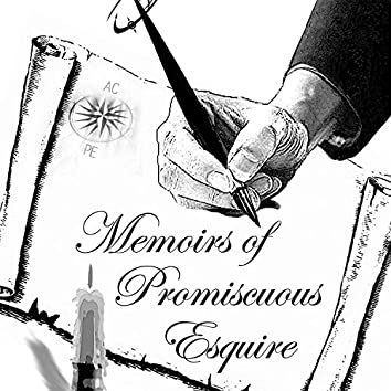 Memoirs of Promiscuous Esquire