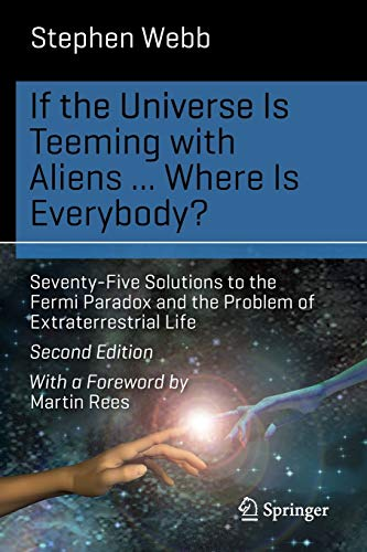 If the Universe Is Teeming with Aliens ... WHERE IS EVERYBODY?: Seventy-Five Solutions to the Fermi Paradox and the Problem of Extraterrestrial Life (Science and Fiction)