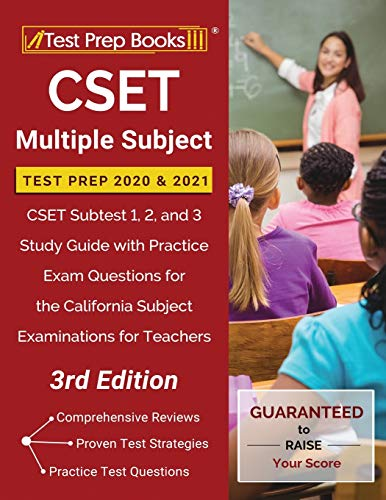 CSET Multiple Subject Test Prep 2020 and 2021: CSET Subtest 1, 2, and 3 Study Guide with Practice Exam Questions for the California Subject Examinations for Teachers [3rd Edition]