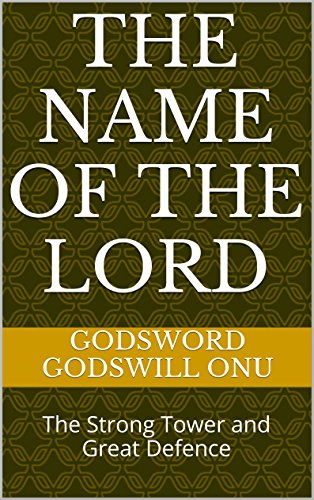 The Name of the Lord: The Strong Tower and Great Defence (English Edition)