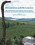 McLaurins and McLarens: No matter how you spell it, we are all the Children of 'Laurence' and this is our history. - Hilton Lamar McLaurin