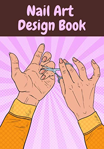 Nail Art Design Book: Nail Design Diary   Manicure Diary to keep track of and review your ideas and your clients' projects   150 details to fill in   Ideal Christmas Gift