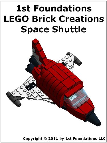 1st Foundations LEGO Brick Creations -Instructions for a Space Shuttle (English Edition)