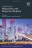 Handbook of Megacities and Megacity-Regions (Research Handbooks in Urban Studies)