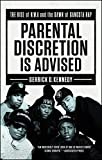 Parental Discretion Is Advised: The Rise of N.W.A and the Dawn of Gangsta Rap (English Edition)