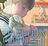 The Velveteen Rabbit Hardcover: The Classic Edition: Or, How Toys Become Real