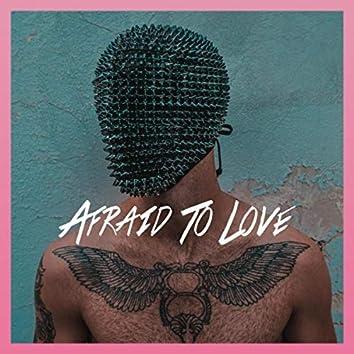 Afraid to Love