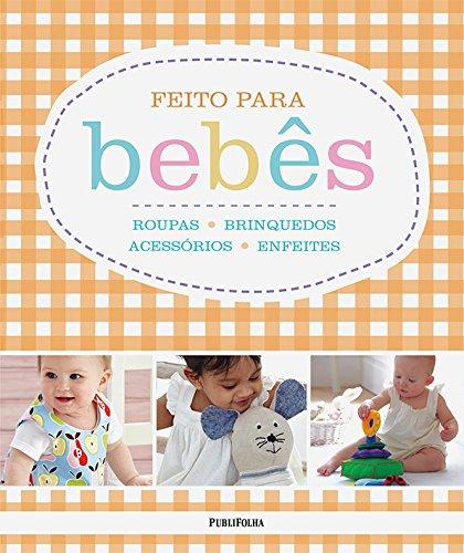Feito Para Bebês. Roupas, Brinquedos, Acessórios e Enfeites