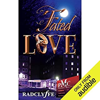 Fated Love                   By:                                                                                                                                 Radclyffe                               Narrated by:                                                                                                                                 Abby Craden                      Length: 9 hrs and 46 mins     15 ratings     Overall 4.9