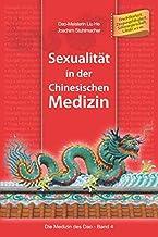 Sexualität in der Chinesischen Medizin (Die Medizin des Dao) (German Edition)