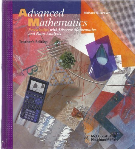 Advanced Mathematics: Precalculus with Discrete Mathematics and Data, Analysis, Teacher Edition