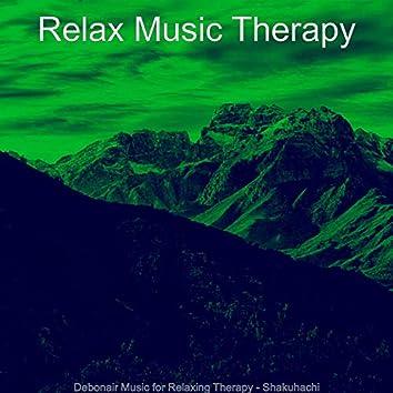 Debonair Music for Relaxing Therapy - Shakuhachi