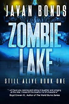 Zombie Lake: Still Alive Book One by [Javan Bonds, Sheila Shedd]