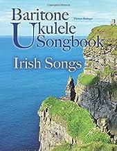 Baritone Ukulele Songbook: Irish Songs
