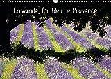 Lavande, l'or bleu de provence (calendrier mural 2020 din a3 horizontal) - la lavande, symbole de la...