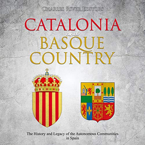 Catalonia and Basque Country Audiobook By Charles River Editors cover art