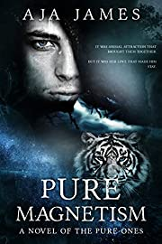 Pure Magnetism: A Novel of the Pure Ones (Pure/Dark Ones Book 11)