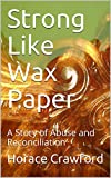 Best Black Waxes - Strong Like Wax Paper: A Story of Abuse Review