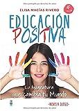 Educación Positiva: La Asignatura que cambia tu Mundo