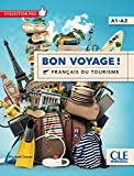 Bon voyage! Français du tourisme. Livello A1-A2. Per le Scuole superiori. Con DVD: Livre + DVD