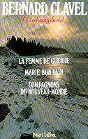Les colonnes du ciel : La femme de guerre - Marie bon pain - Compagnons du Nouveau-Monde 2221046757 Book Cover