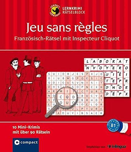 Jeu sans règles: Französisch Rätselblock B1 (Compact Lernkrimi Rätselblock)
