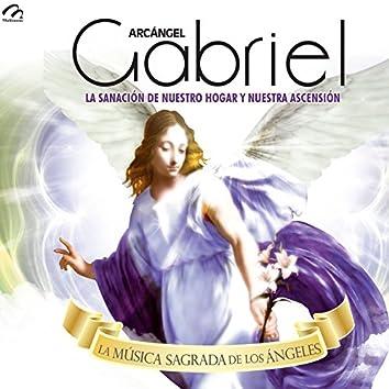 Arcángel Gabriel (La Sanación de Nuestro Hogar y Nuestra Ascensión)