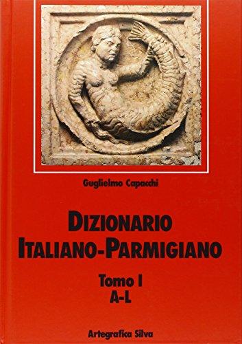 Dizionario italiano parmigiano. Vol. I e II: A-Z