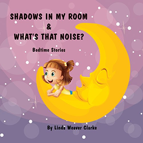 Shadows in My Room & What's That Noise? audiobook cover art