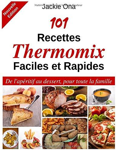 101 Recettes Thermomix Faciles e...