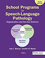 School Programs in Speech-Language Pathology: Organization and Delivery