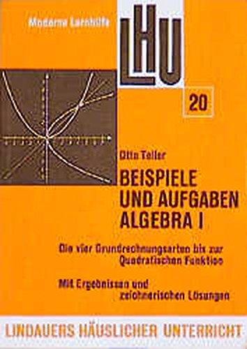 Beispiele und Aufgaben Algebra I: LHU 20, 348 Beispiele, 410 Aufgaben mit Ergebnissen