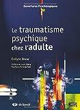 Le traumatisme psychique - Chez l'adulte