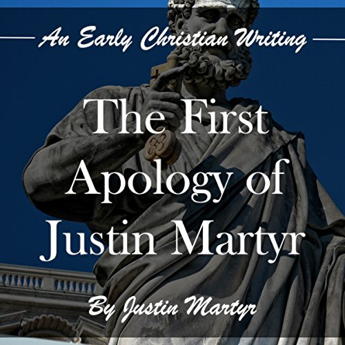 The First Apology of Justin Martyr audiobook cover art