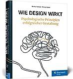 Wie Design wirkt: Prinzipien erfolgreicher Gestaltung – Werbe-Psychologie, visuelle Wahrnehmung, Kampagnen
