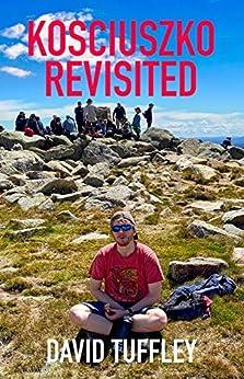 Kosciuszko Revisited by [David Tuffley]