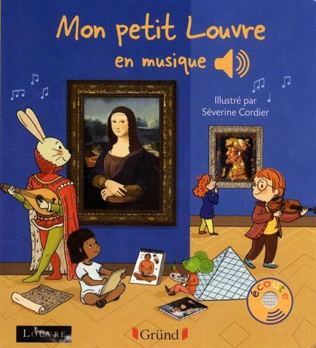 Mon petit Louvre en musique (Mes premiers livres sonores)