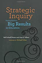 Strategic Inquiry: Starting Small for Big Results in Education