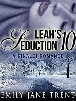 Leah's Seduction: 10 (Gianni and Leah - Leah's Seduction) by [Emily Jane Trent]
