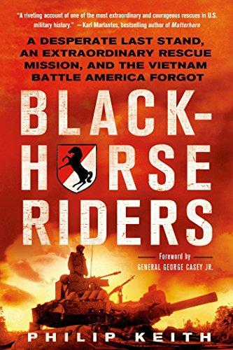 Blackhorse Riders: A Desperate Last Stand, an Extraordinary Rescue Mission, and the Vietnam Battle America Forgot (English Edition) eBook: Keith, Philip: Amazon.es: Tienda Kindle